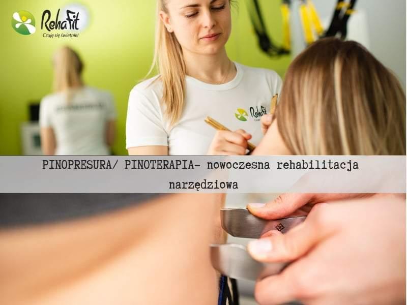 Pinopresura jest metodą terapeutyczną narzędziową chętnie wykorzystywaną przez fizjoterapeutów.